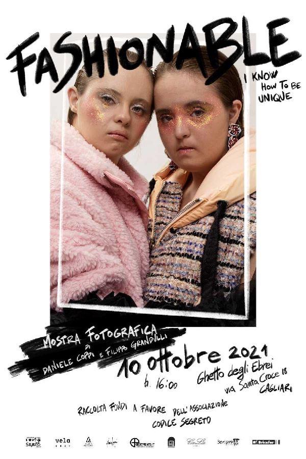 FASHIONABLE - I know how to be unique ,Mostra fotografica di Daniele Coppi e Filippo Grandulli, in occasione della giornata nazionale delle persone con sindrome di down.